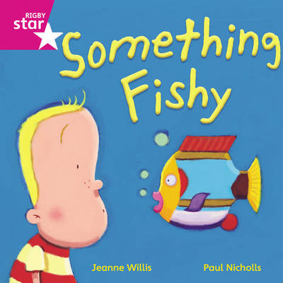 Rigby Star Independent Reception/P1 Pink Level: Something Fishy (3 Pack) by