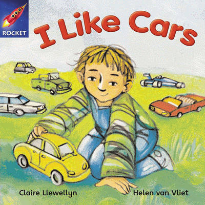 Rigby Star Independent Reception/P1 Pink Level: I Like Cars (3 Pack) by Claire Llewellyn