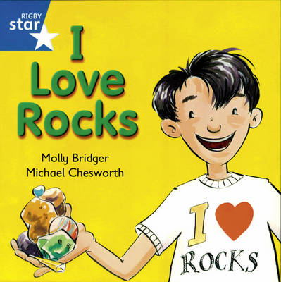 Rigby Star Independent year1/P2 Blue Level: I Love Rocks by
