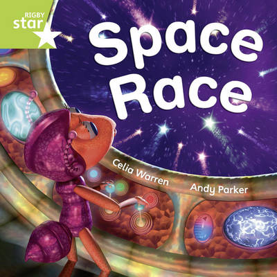 Rigby Star Independent year1/P2 Green Level:Space Race by Celia Warren