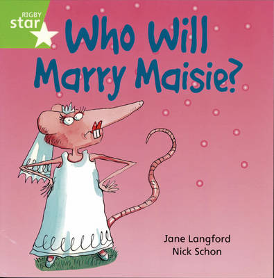 Rigby Star Independent Year1/P2 Green Level: Who Will Marry Maisie? by