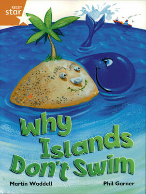 Rigby Star Independent Year 2/P3 Orange Level: Why Islands Don't Swim by Martin Waddell