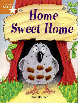 Rigby Star Independent Year2/P3 Orange Level:Home Sweet Home by Shoo Rayner