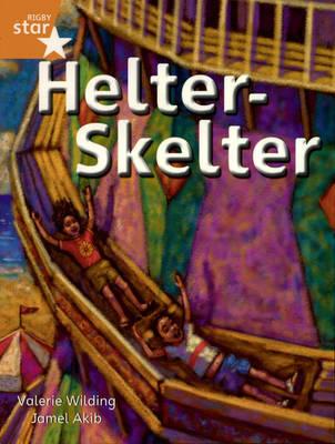 Rigby Star Independent Year 2/P3 Orange Level: Helter Skelter by