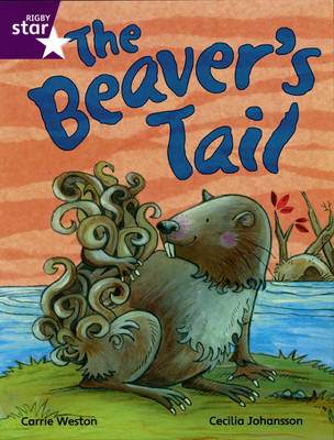 Rigby Star Independent Year 2/P3 Purple Level: The Beaver's Tail by