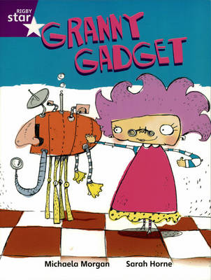 Rigby Star Independent Year 2/P3 Purple Level: Granny's Gadget by