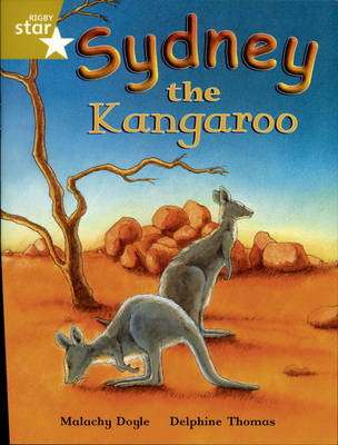 Rigby Star Independent Year 2/P3 Gold Level: Sydney the Kangaroo by Malachy Doyle