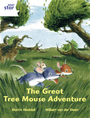 Rigby Star Independent Year 2/P3 White Level: The Great Tree Mouse Adventure by Martin Waddell