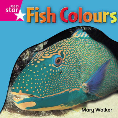 Rigby Star Independent Reception Pink Level Non Fiction: Fish Colours Single by