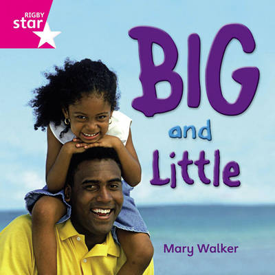 Rigby Star Independent Reception Pink Non Fiction: Big and Little Single by