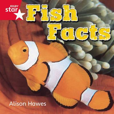 Rigby Star Independent Reception Red Non Fiction: Fish Facts Single by Alison Hawes
