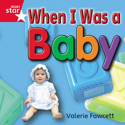 Rigby Star Independent Year 1 Red Non Fiction: When I Was a Baby Single by