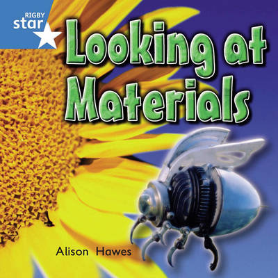 Rigby Star Independent Year 1 Blue: Looking at Materials Single by