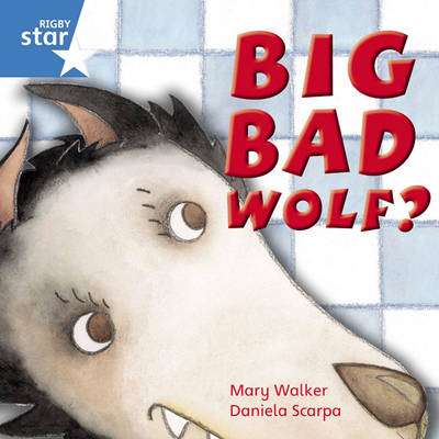 Rigby Star Independent Year 1 Blue Fiction: Big Bad Wolf? Single by