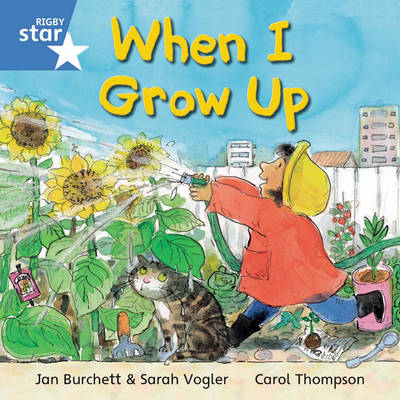 Rigby Star Independent Year 1 Blue Fiction When I Grow Up Single by
