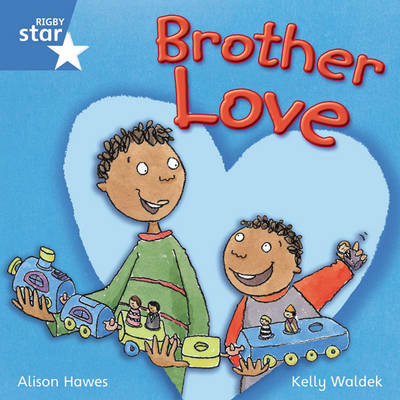 Rigby Star Independent Year 1 Blue Fiction: Brother Love Single by