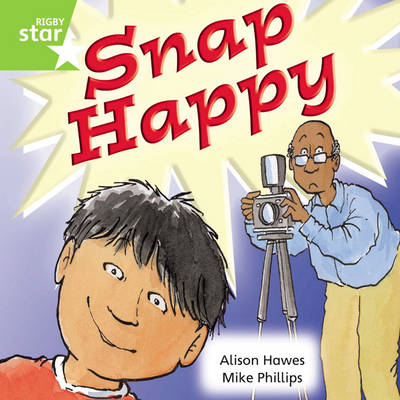 Rigby Star Independent Year 1 Green Fiction: Snap Happy Single by