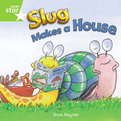 Rigby Star Independent Year 1 Green Fiction: Slug Makes a House Single by