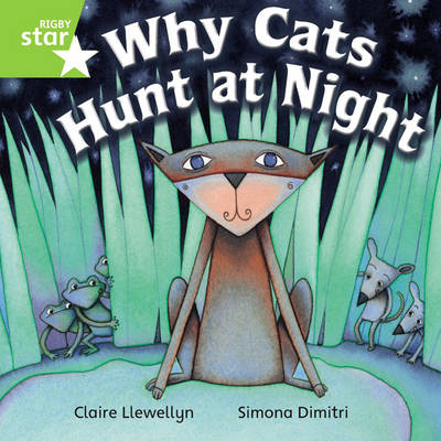 Rigby Star Independent Year 1 Green Fiction: Why Cats Hunt at Night Single by Claire Llewellyn