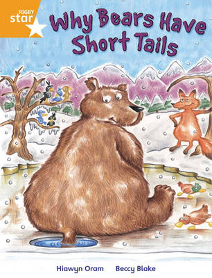 Rigby Star Independent Year 2 Orange Fiction: Why Bears Have Short Tails Single by Hiawyn Oram