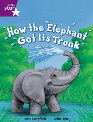 Rigby Star Independent Year 2 Purple Fiction: How the Elephant Got Its Trunk Single by