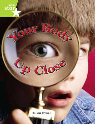 Rigby Star Independent Year 2 Lime: Your Body Up Close Single by Jillian Powell