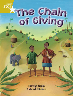 Rigby Star Independent Year 2 Gold Fiction: The Chain of Giving Single by Hiawyn Oram