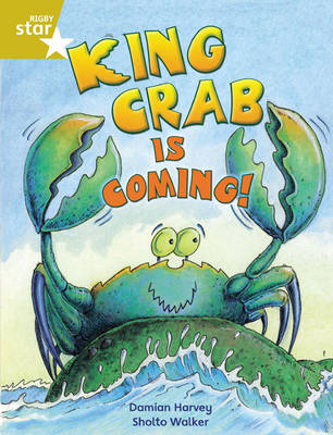 Rigby Star Independent Year 2 Gold Fiction: King Crab is Coming! by