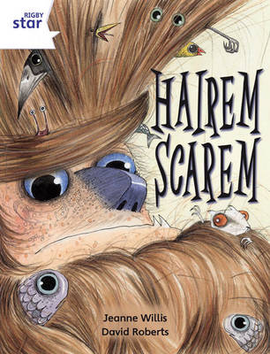 Rigby Star Independent Year 2 White Fiction: Hairem Scarem Single by Jeanne Willis