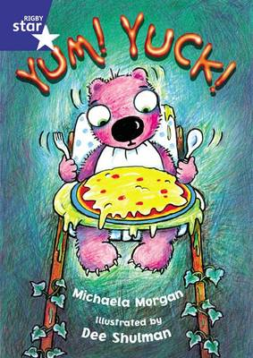 Rigby Star Shared Year 1/P2 Fiction: Yum! Yuck! Shared Reading Pack Framework Edition by Michaela Morgan