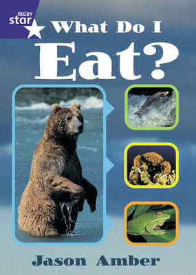 Rigby Star Shared Year 1/P2 Non-Fiction: What Do I Eat? Framework Edition by Jason Amber