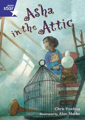 Rigby Star Shared Year 2 Fiction: Asha in the Attic Shared Reading Pack Framework Edition by Chris Powling