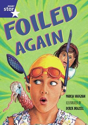 Rigby Star Shared Year 2 Fiction: Foiled Again Shared Reading Pack Framework Edition by Marcia Vaughan