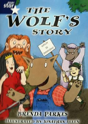 Rigby Star Shared Year 2: The Wolf's Story Shared Reading Pack Framework Edition by Brenda Parkes