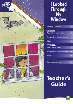 Rigby Star Shared Reception Fiction: I Looked Through My Window Teachers Guide by