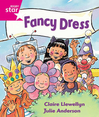 Rigby Star Guided Reception: Pink Level: Fancy Dress Pupil Book (Single) by Claire Llewellyn