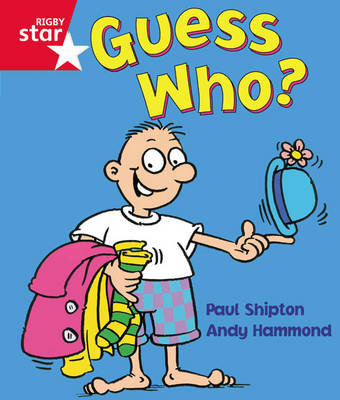 Rigby Star Guided Reception: Red Level: Guess Who? Pupil Book (Single) by Paul Shipton