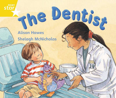 Rigby Star Guided 1 Yellow Level: The Dentist Pupil Book (Single) by Alison Hawes