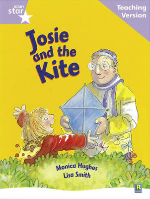 Rigby Star Guided Reading Lilac Level: Josie and the Kite Teaching Version by