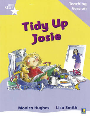 Rigby Star Phonic Guided Reading Lilac Level: Tidy Up Josie Teaching Version by