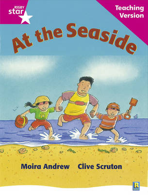 Rigby Star Guided Reading Pink Level: At the Seaside Teaching Version by