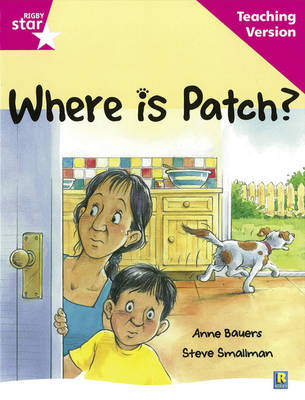 Rigby Star Guided Reading Pink Level: Where is Patch? Teaching Version by