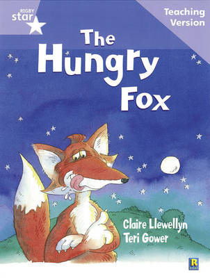 Rigby Star Guided Reading Lilac Level: The Hungry Fox Teaching Version by