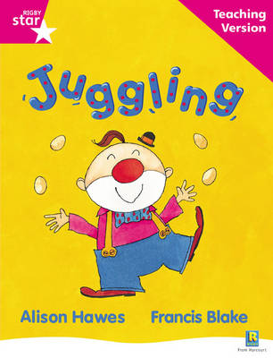 Rigby Star Guided Reading Pink Level: Juggling Teaching Version by
