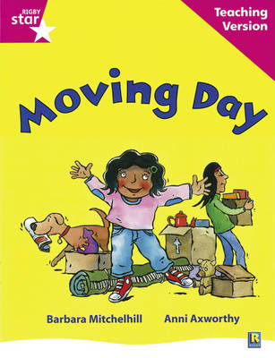Rigby Star Guided Reading Pink Level: Moving Day Teaching Version by