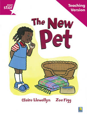 Rigby Star Guided Reading Pink Level: The New Pet Teaching Version by