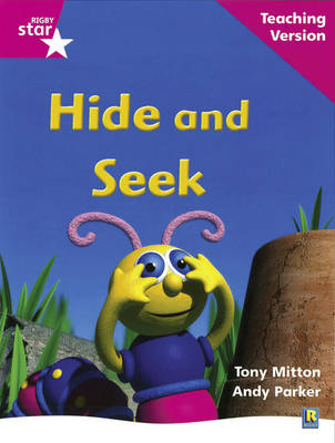 Rigby Star Phonic Guided Reading Pink Level: Hide and Seek Teaching Version by