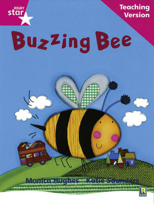 Rigby Star Phonic Guided Reading Pink Level: Buzzing Bee Teaching Version by