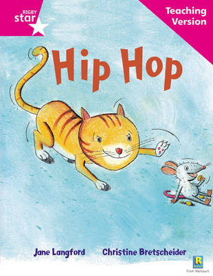 Rigby Star Phonic Guided Reading Pink Level: Hip Hop Teaching Version by
