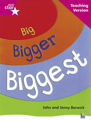 Rigby Star Non-fiction Guided Reading Pink Level: Big, Bigger, Biggest Teaching Version by